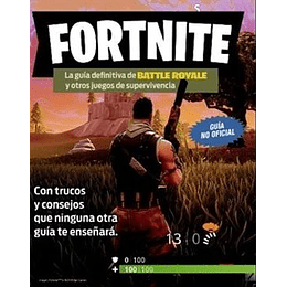 Fortnite La Guia Definitiva De Battle Royale
