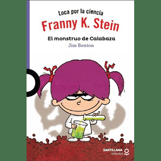 Franny K Stein. Monstruo De La Calabaza