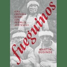 Fueguinos Una Cronica Sobre Los Pueblos Australes