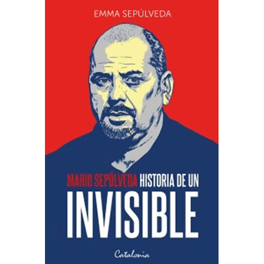 Historia De Un Invisible. Mario Sepulveda Antes Y Despues De La Tragedia