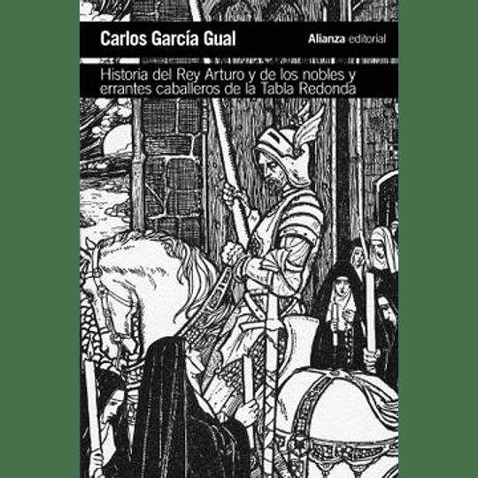 Historia Del Rey Arturo Y De Los Nobles Y Errantes Caballeros De La Tabla Redonda: Analisis De Un M