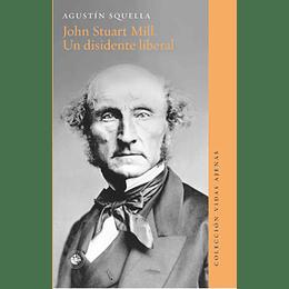 John Stuart Mill Un Disidente Liberal