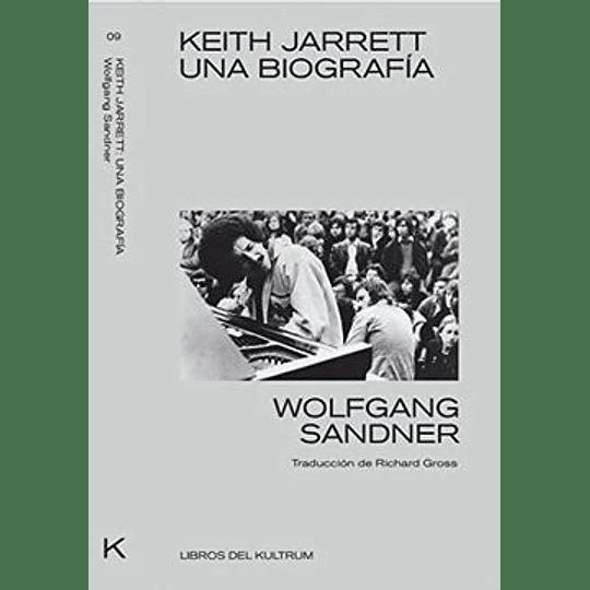 Keith Jarrett: Una Biografia