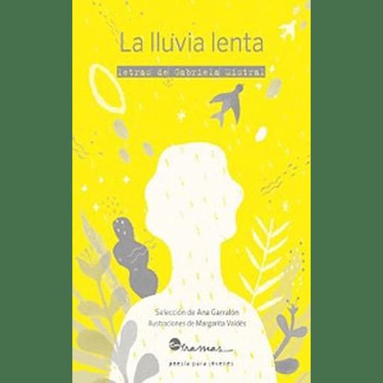 La Lluvia Lenta Letras De Gabriela Mistral