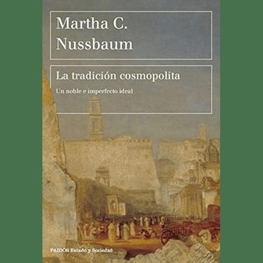 La Tradicion Cosmopolita. Un Noble E Imperfecto Ideal