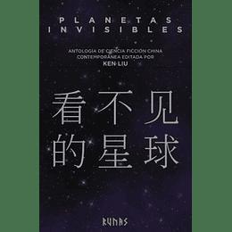 Planetas Invisibles Antologia De Ciencia Ficcion China Contemporanea