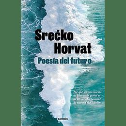 Poesia Del Futuro: Como Un Movimiento De Liberacion Global Es La Ultima Oportunidad De Nuestra Civil