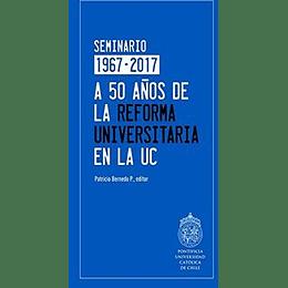 A 50 Años De La Reforma Universitaria En La Uc