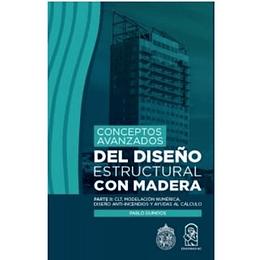 Conceptos Avanzados Del Diseño Estructural Con Madera : Parte Ii