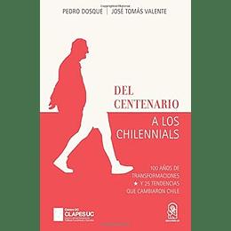 Del Centenario A Los Chilennials