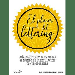 El Placer Del Lettering: Guia Practica Para Explorar El Mundo De La Rotulacion Contemporanea