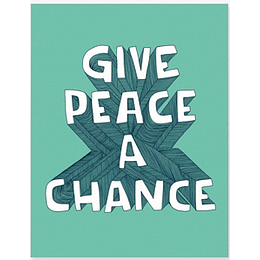 Frase Imantada Give Peace A Chance Quotes