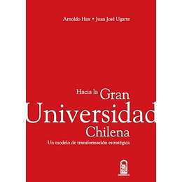 Hacia La Gran Universidad Chilena Un Modelo De Transformacion Estrategica
