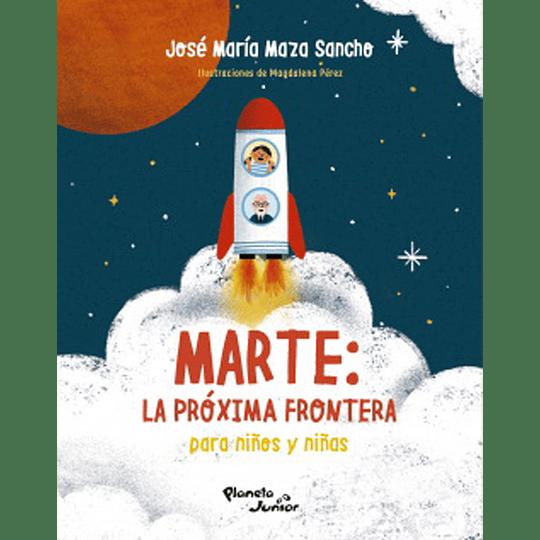 Marte: La Proxima Frontera Para Niños Y Niñas