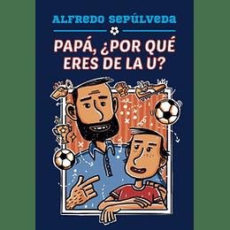 Papa Por Que Eres De La U