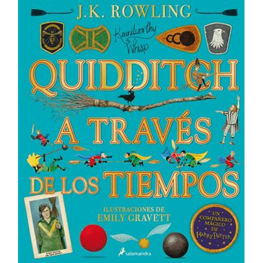Quidditch A Traves De Los Tiempos - Ilustrado (Un Libro De La Biblioteca De Hogwarts [Edicion Ilustrada])