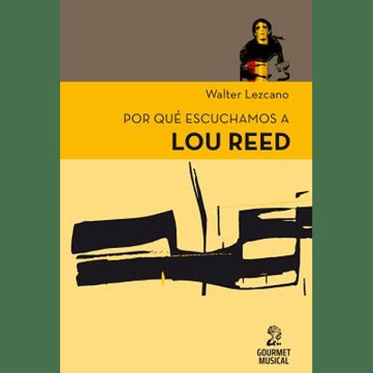 Por Que Escuchamos A Lou Reed