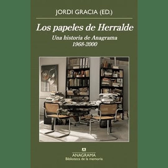 Los Papeles De Herralde: Una Historia De Anagrama 1968-2000