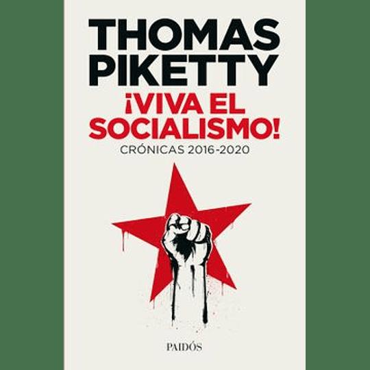 ¡ Viva El Socialismo!