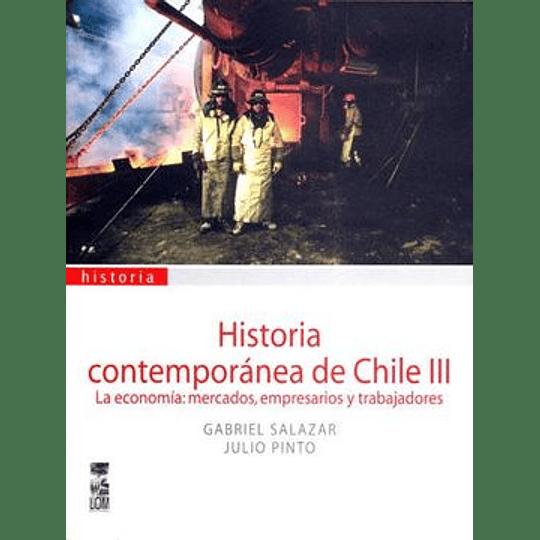 La Economia, Mercados, Empresarios (Historia Contemporanea De Chile #3)