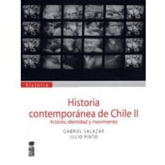 Historia Contemporanea De Chile Ii. Actores, Identidad, Movimiento.