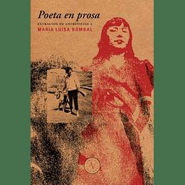 Poesia En Prosa. Extractos De Entrevistas A Maria Luisa Bombal