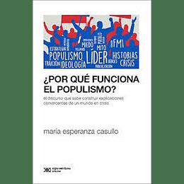 Por Que Funciona El Populismo