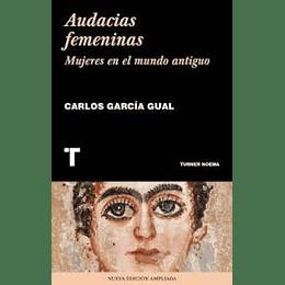 Audacias Femeninas. Mujeres Del Mundo Antiguo