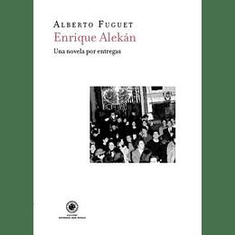 Enrique Alekan. Una Novela Por Entregas