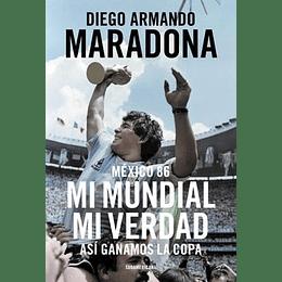 Mexico 86  Mi Mundial Mi Verdad Así Ganamos La Copa