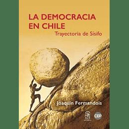 La Democracia En Chile. Trayectoria De Sisifo