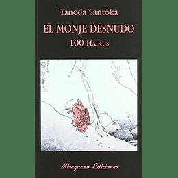 El Monje Desnudo: (100 Haikus)