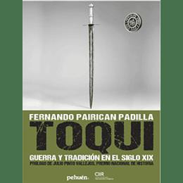 Toqui. Guerra Y Tradicion En El Siglo Xix