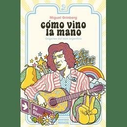 Como Vino La Mano Origenes Del Rock Argentino [6 Edicion]