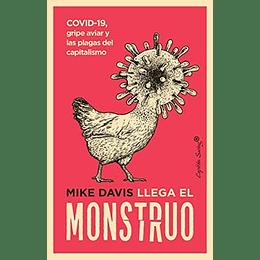 Monstruo Llama. Covid-19, Gripe Aviar Y Las Plagas Del Capitalismo, El