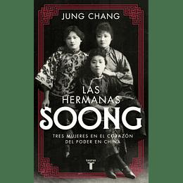 Hermanas Soong: Tres Mujeres Extraordinarias En El Centro Del Poder En China