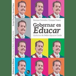 Gobernar Es Educar Historias De Pedro Aguirre Cerda.