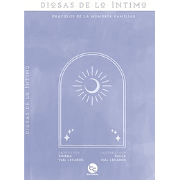 Diosas De Lo Intimo: Oraculos De La Memoria Familiar