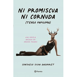 Ni Promiscua Ni Cornuda (Tengo Papiloma)