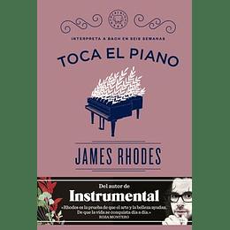 Toca El Piano: Interpreta A Bach En Seis Semanas