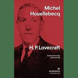 H P Lovecraft  Contra El Mundo  Contra La Vida