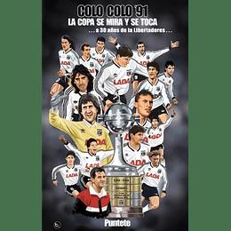 Colo Colo 91 La Copa Se Mira Y Se Toca.