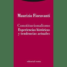 Constitucionalismo: Experiencias Historicas Y Tendencias Actuales