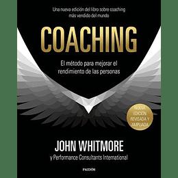 Coaching: El Metodo Para Mejorar El Rendimiento De Las Personas