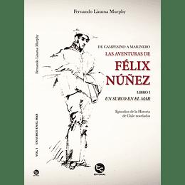 Aventuras De Felix Nuñez, Las Libro 1