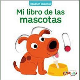 Mi Libro De Las Mascotas Pequeños Curiosos