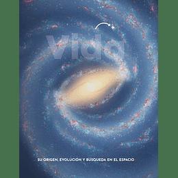 Vida. Su Origen, Evolución Y Búsqueda En El Espacio