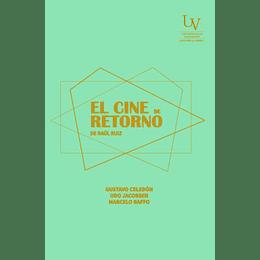 Cine De Retorno De Raul Ruiz, El