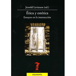 Etica Y Estetica: Ensayos En La Interseccion