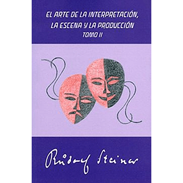 Arte De La Interpretacion, La Escena Y La Produccion (Tomo Ii), El